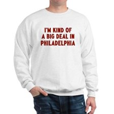 Big Deal in Philadelphia Sweatshirt