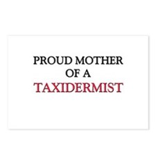 Proud Mother Of A TAXIDERMIST Postcards (Package o