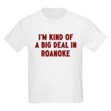 Big Deal in Roanoke T-Shirt