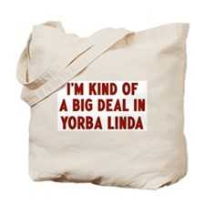 Big Deal in Yorba Linda Tote Bag