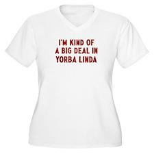 Big Deal in Yorba Linda T-Shirt