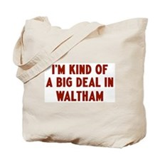 Big Deal in Waltham Tote Bag