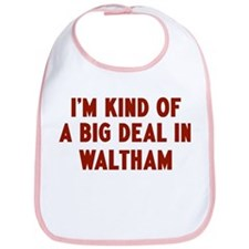 Big Deal in Waltham Bib