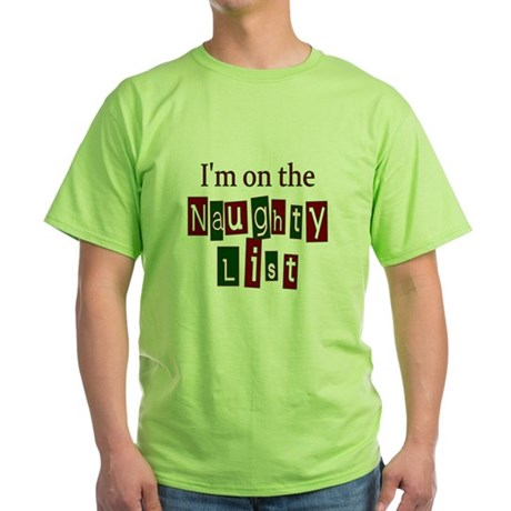 Naughty List Green T-Shirt