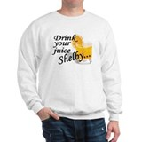 drink your juice shelby Sweatshirt
