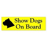 Show Dogs On Board Bumper Bumper Sticker