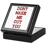 Dont Make Me Cut You Keepsake Box