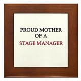 Proud Mother Of A STAGE MANAGER Framed Tile