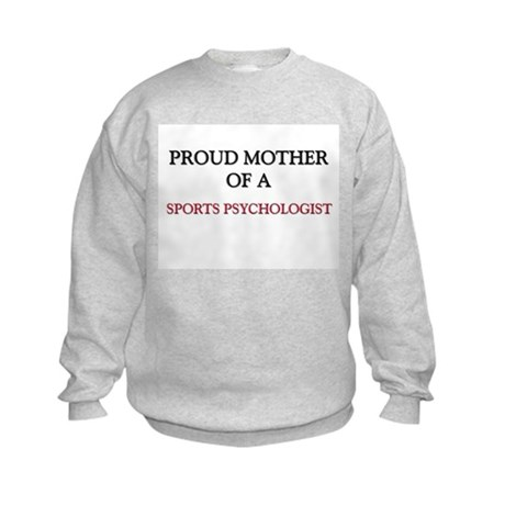 Proud Mother Of A SPORTS PSYCHOLOGIST Kids Sweatsh