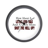 little less talk Wall Clock