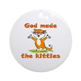 God Made Kitties Ornament (Round)