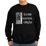 God made me an Indian Sweatshirt (dark)