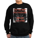 Stop the wolf massacre Sweatshirt (dark)