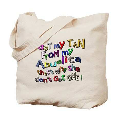 I Got My Tan - Abuelita Tote Bag
