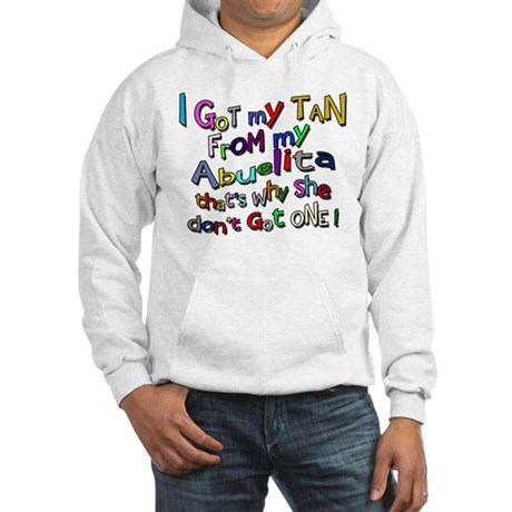 I Got My Tan - Abuelita Hooded Sweatshirt