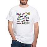 I Got My Tan - Abuelita White T-Shirt
