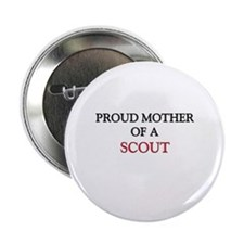 "Proud Mother Of A SCOUT 2.25"" Button"