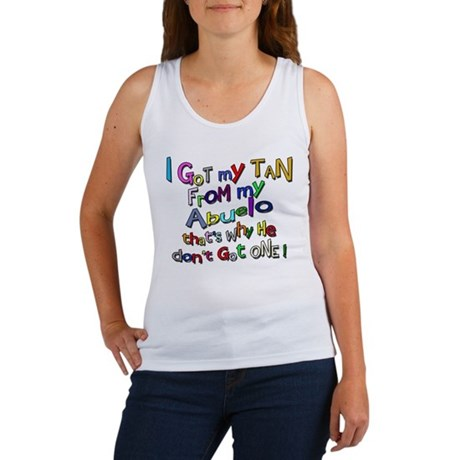 I got my Tan - Abuelo (Grandd Women's Tank Top