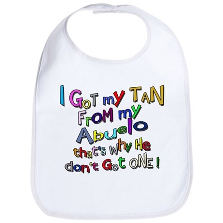 I got my Tan - Abuelo (Grandd Bib