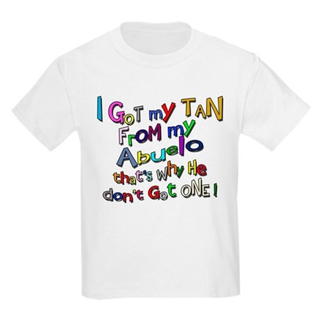 I got my Tan - Abuelo (Grandd Kids Light T-Shirt
