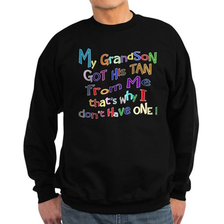 My Grandson got his Tan Sweatshirt (dark)