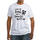 Dog Snooze Button Shirt