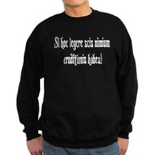 "Latin: ""If you can read this Sweatshirt"