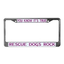Rescue Dogs Rock License Plate Frame