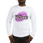 I Love Wine Long Sleeve T-Shirt