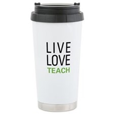 Live Love Teach Ceramic Travel Mug