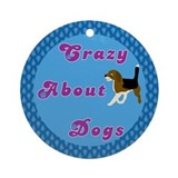 Crazy About Dogs Ornament (Round)