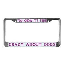 Crazy About Dogs License Plate Frame