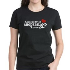 Somebody in Rhode Island Loves me Tee
