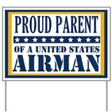 Proud Parent of A United States Airman Yard Sign