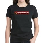 Canadian Bacon Women's Dark T-Shirt