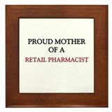 Proud Mother Of A RETAIL PHARMACIST Framed Tile