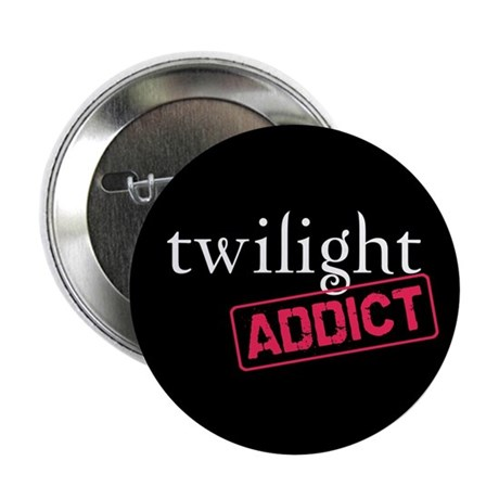 "Twilight Addict 2.25"" Button"