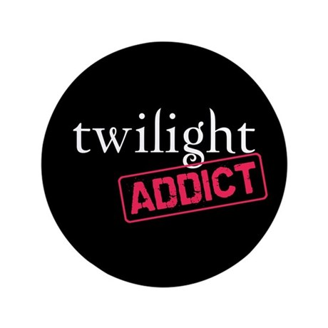 "Twilight Addict 3.5"" Button"
