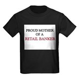 Proud Mother Of A RETAIL BANKER T
