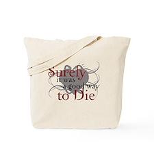 Good Way to Die Tote Bag