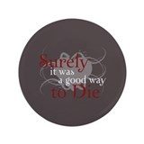 "Good Way to Die 3.5"" Button (100 pack)"