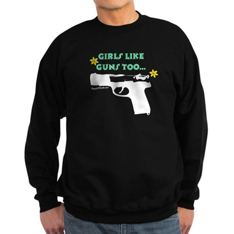 Girls like guns too Sweatshirt (dark)