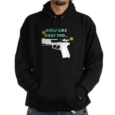 Girls like guns too Hoodie (dark)