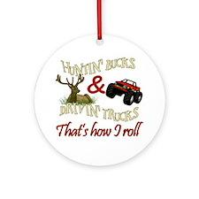 Drivin' Trucks & Huntin' Bucks Ornament (Round)