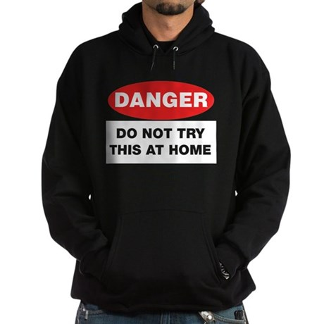 Do Not Try This Hoodie (dark)