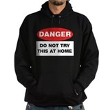 Do Not Try This Hoodie