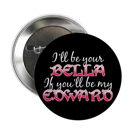 "Be My Edward Twilight 2.25"" Button"