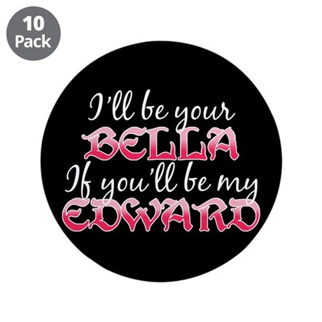 "Be My Edward Twilight 3.5"" Button (10 pack)"