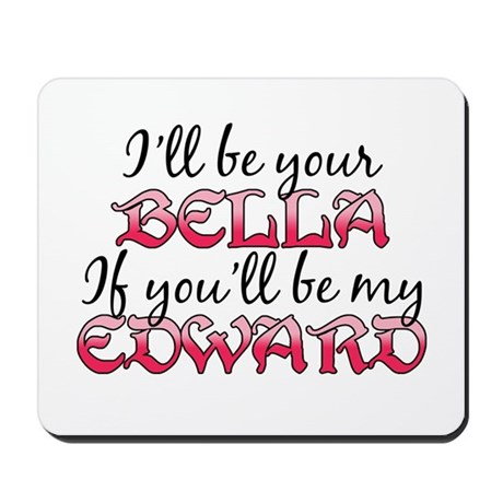 Be My Edward Twilight Mousepad