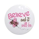 Believe 1 Butterfly 2 Ornament (Round)